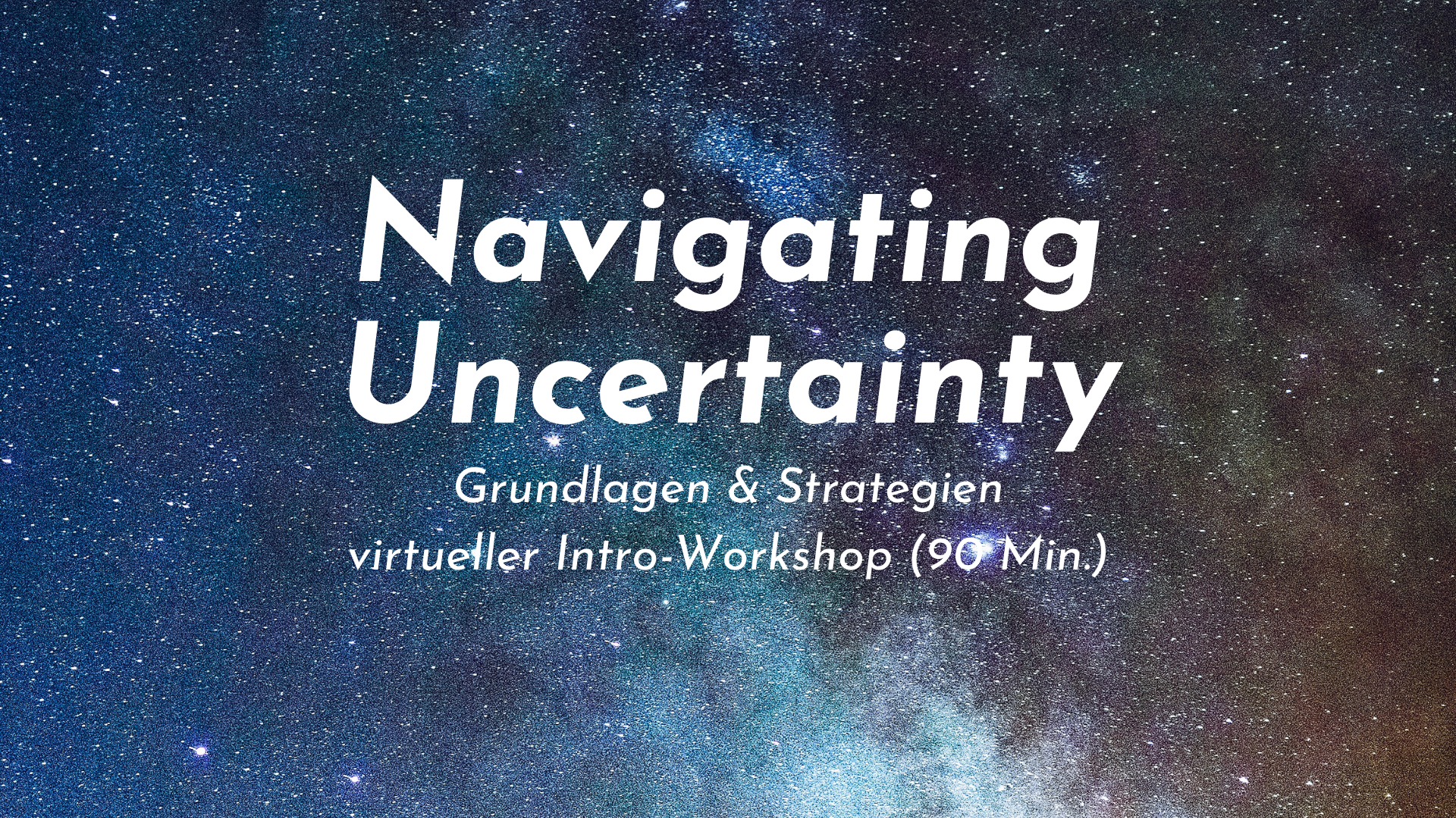 Offener Workshop Ungewissheitstoleranz Navigating Uncertainty Rike Pätzold